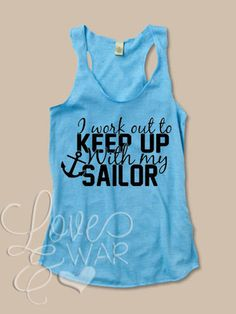 I work out to keep up with my SAILOR racer back tank top - Love & War Clothing