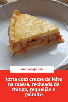 Torta de frango com creme de leite na massa - Dom Manjericão Healthy Drinks, Healthy Eating, Taste Made, Spanakopita, Chocolate, Pasta Recipes, Pizza, Sandwiches, Food And Drink