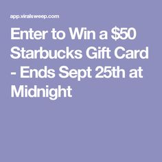 Enter to Win a $50 Starbucks Gift Card - Ends Sept 25th at Midnight