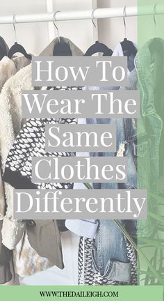 How To Wear The Same Clothes Differently | How To Create Outfits Around Your Clothes | How To Wear Clothes Different Ways | How To Create Outfits From My Closet | How To Dress | Fashion Tips for Women
