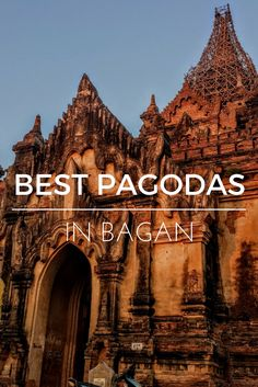 The Best Bagan, Myanmar Pagodas – Which Ones to See via @indianajoblogs