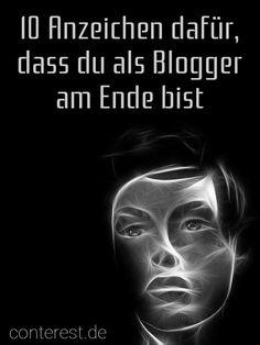 14 Anzeichen dafür, dass du als Blogger am Ende bist. Und was dann? — Conterest Blog