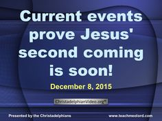 """Current Events prove Jesus is coming soon"""