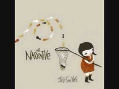 The Narrative - Eyes Closed    Beautiful song. Great melody. Simple guitar vocals combo. Just enough. Excellent song.