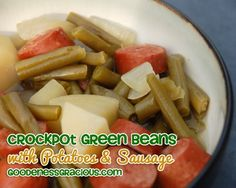 Delicious Crockpot Green Beans with Potatoes and Sausage. Super easy and soo good!