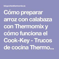 Cómo preparar arroz con calabaza con Thermomix y cómo funciona el Cook-Key - Trucos de cocina Thermomix Trucos de cocina Thermomix