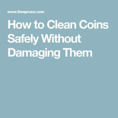 Cleaning coins is generally not recommended but, if you really feel you have to, here's how to clean coins safely with minimal damage. How To Clean Coins, Lets Try, Cleaning, Let It Be, Feelings, Betta, Change, History, Coins
