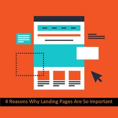 4 Reasons Why Landing Pages Are So Important.
