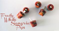 Sangria Fruit Popcicles