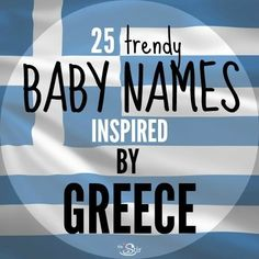 25 Gorgeous Greek Baby Names for Girls   These Greek baby names are gorgeous! Which is your favorite?