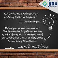 Without you, we would have been lost. Thank you teacher for guiding us, inspiring us and making us what we are today. Happy Teacher's Day!