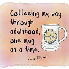 Coffeeing my way through adulthood...