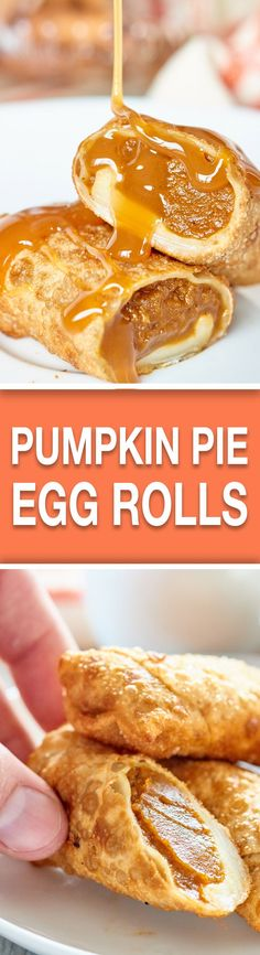 Pumpkin Pie Egg Rolls - A fried, fun twist on a classic and served with white chocolate cool whip and ooey-gooey caramel!