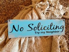 Front view of my no soliciting sign