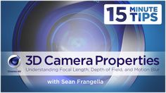 3D Camera Properties - Focal Length, Aperture, Depth of Field, and Motion Blur - Cinema 4D Tutorial