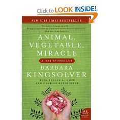 Barbara Kingsolver's memoirs and notes from trying to eat only local food for a year