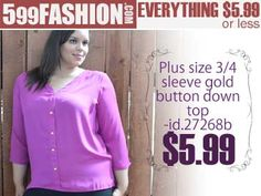"""599fashion.com - Everything $5.99 or Less.  Check out this weeks """"5 Favorite Picks-PLUS SIZE"""""""