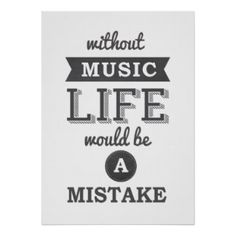 Without Music Life would be a mistake typography Print