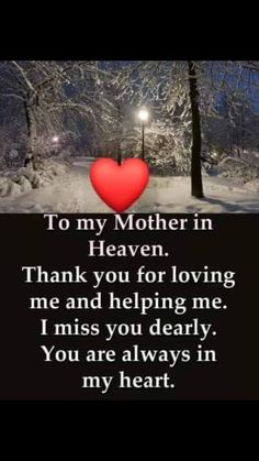 I love you more than words can say and I carry you within my heart every single day! Happy Mother's Day my sweet angel! Mother Daughter Quotes, Mothers Day Quotes, Mom Quotes, Mothers Love, Child Quotes, Family Quotes, Mom I Miss You, Mom And Dad, Tu Me Manques