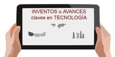 Inventos o avances claves en Tecnología. Mira la presentación: https://drive.google.com/open?id=1-SvQ-JAyDMV02txCptcAkA4bUhMULH69rbUWIwbGKEo&authuser=0