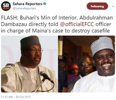 Minister  of Interior Abdulrahman Dambazau directly told EFCC officer in charge of Maina's case to destroy casefile http://ift.tt/2yZZgEK