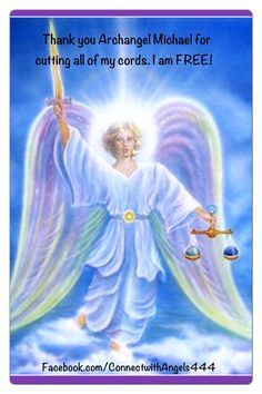 """""""Archangel Michael please come to me now and cut the cord of fear, guilt, and undo responsibility that is draining my energy and my Life-force vitality with ________________. I give you permission to cut the cords NOW with grace, love, and forgiveness in all time frames, dimensions and on all levels of the soul. Thank you Archangel Michael.... Amen, I am now FREE!"""" Archangel St. Michael will assist you at any moment. Love & Light Lightworker Danica Also on www.BlissfullyAngelic.com"""
