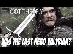 Game of Thrones Theory - Was The Last Hero / Azor Ahai Valyrian?