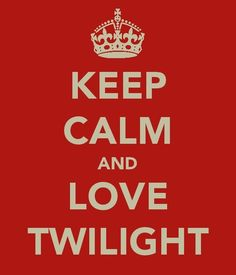 "keep calm...i'm trying...but ""keep calm and love twilight books""...YES!!!! :D"