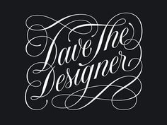 Dave the Designer Lettering on Behance