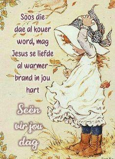Morning Blessings, Good Morning Wishes, Good Morning Quotes, Lekker Dag, Evening Greetings, Goeie Nag, Goeie More, Angel Prayers, Afrikaans Quotes