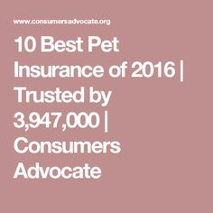 10 Best Pet Insurance of 2016 | Trusted by 3,947,000 | Consumers Advocate