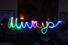 Always love quotes cute colorful dark night lights