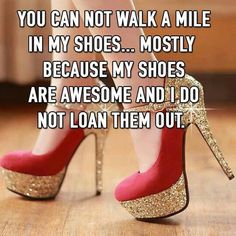Mean #Business - My shoes are awesome and I dont loan them out!