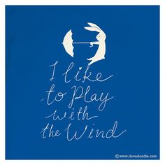 I like to play with the wind