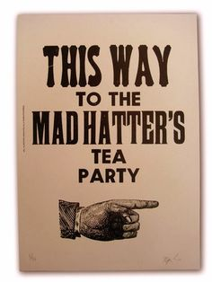 20 DIY Alice in Wonderland Tea Party Wedding Ideas | Confetti Daydreams - Guide your guests with a cheeky Welcome Sign such as this quote-inspired letterpress sign. Design a sign with similar wording and image and print on stained paper