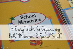 3 Easy Tricks for Organizing Kids Memories and School Stuff at I'm an Organizing Junkie blog
