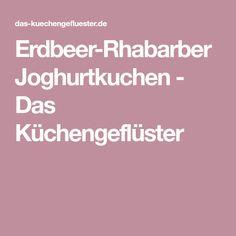 Erdbeer-Rhabarber Joghurtkuchen - Das Küchengeflüster