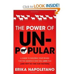 The Power of Unpopular: A Guide to Building Your Brand for the Audience Who Will Love You (and Why No One Else Matters), by Erika Napoletano -- if you want to start your own business, or even if you just want to do more with your business, READ THIS BOOK Date, Love Book, This Book, Books To Read, My Books, Build Your Brand, Business Branding, Public Relations, Reading Lists