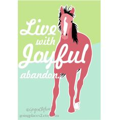 Horse Art Print Live with Joyful Abandon 5 x 7 Matted. $14.00, via Etsy.