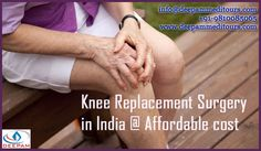 Knee replacement surgery in India Connect with Deepam Meditours & explore the excellent service provided by us... for more information -->> http://goo.gl/nMc9hG  #kneeReplacementSurgery #KneeJointPain #KneeReplacement #TKR