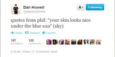 caN WE JUST NOTICE THAT PHIL COMPLIMENTED DAN ON HOW HE LOOKED. NO MAN SAYS THAT TO ANOTHER MAN UNLESS THEY LOVE HIM