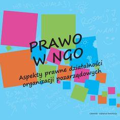 PRAWO W NGO. Aspekty prawne działalności organizacji pozarządowych - A. Bielińska, K. Mikołajczyk, A. Szmyt-Boguniewicz, M. Kowalczyk, K.Demitrewicz;  Wrocław 2011
