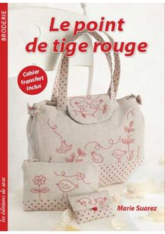 Le point de tige rouge - broderie - Marie Suarez - Editions de Saxe Plus Marie Suarez, Edition De Saxe, Creative Embroidery, Embroidery Ideas, Christmas Embroidery, Le Point, Book Crafts, Handmade Bags, Pin Cushions