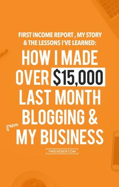 Income Report: How I Made Over $15,000 Last Month From My Blog + Business
