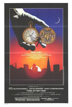 Time After Time A young Malcolm McDowell plays H. Wells actually building his famous time machine and chasing Jack the Ripper to San Francisco in it. David Warner and Mary Steenburgen also star. One of my all-time faves. Movie Posters, Steampunk Movies, The Time Machine, Movies, Horror, Favorite Movies, Film, Love Movie, Fantasy Movies