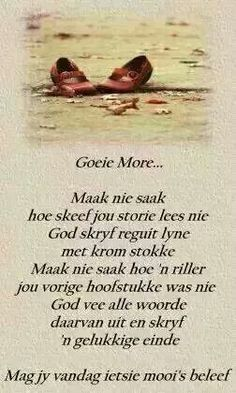 More skryf jou storie vandag Good Morning Good Night, Good Morning Wishes, Good Morning Quotes, Scripture Verses, Bible Quotes, Evening Greetings, Afrikaanse Quotes, Goeie More, Faith Hope Love