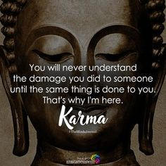 You will never understand the damage you did to someone until the same thing is done to you. That's why I'm here – Karma Karma Quotes Truths, Reality Quotes, Wisdom Quotes, Words Quotes, Quotes To Live By, Me Quotes, Taoism Quotes, Ptsd Quotes, Sayings