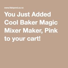You Just Added Cool Baker Magic Mixer Maker, Pink to your cart!