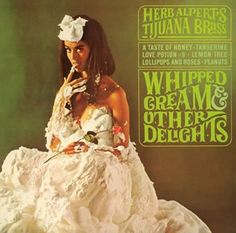 Herb Alpert & The Tijuana Brass: Whipped Cream & Other Delights Album Cover Parodies. A list of all the groups that have released album covers that look like the Herb Alpert & The Tijuana Brass Whipped Cream & Other Delights album. Iconic Album Covers, Cool Album Covers, Music Covers, Kung Fu, Beatles, Herb Alpert, The Ventures, The Rolling Stones, Pochette Album