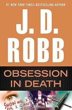 Obsession in Death by J.D. Robb - released February 10, 2015.  Lieutenant Eve Dallas walks the thin line between love and hate in this fabulous 40th thriller from #1 New York Times bestseller J. D. Robb